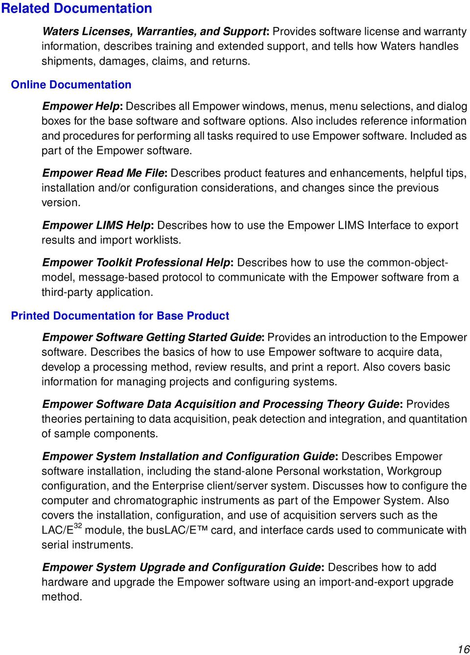 Also includes reference information and procedures for performing all tasks  required to use Empower software.