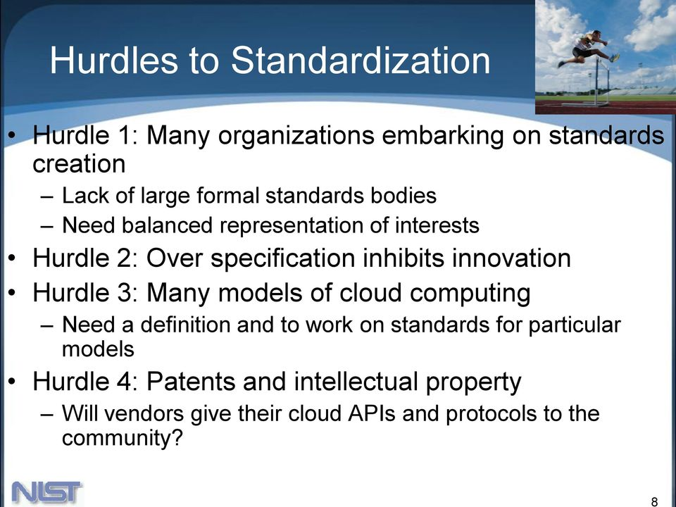 innovation Hurdle 3: Many models of cloud computing Need a definition and to work on standards for