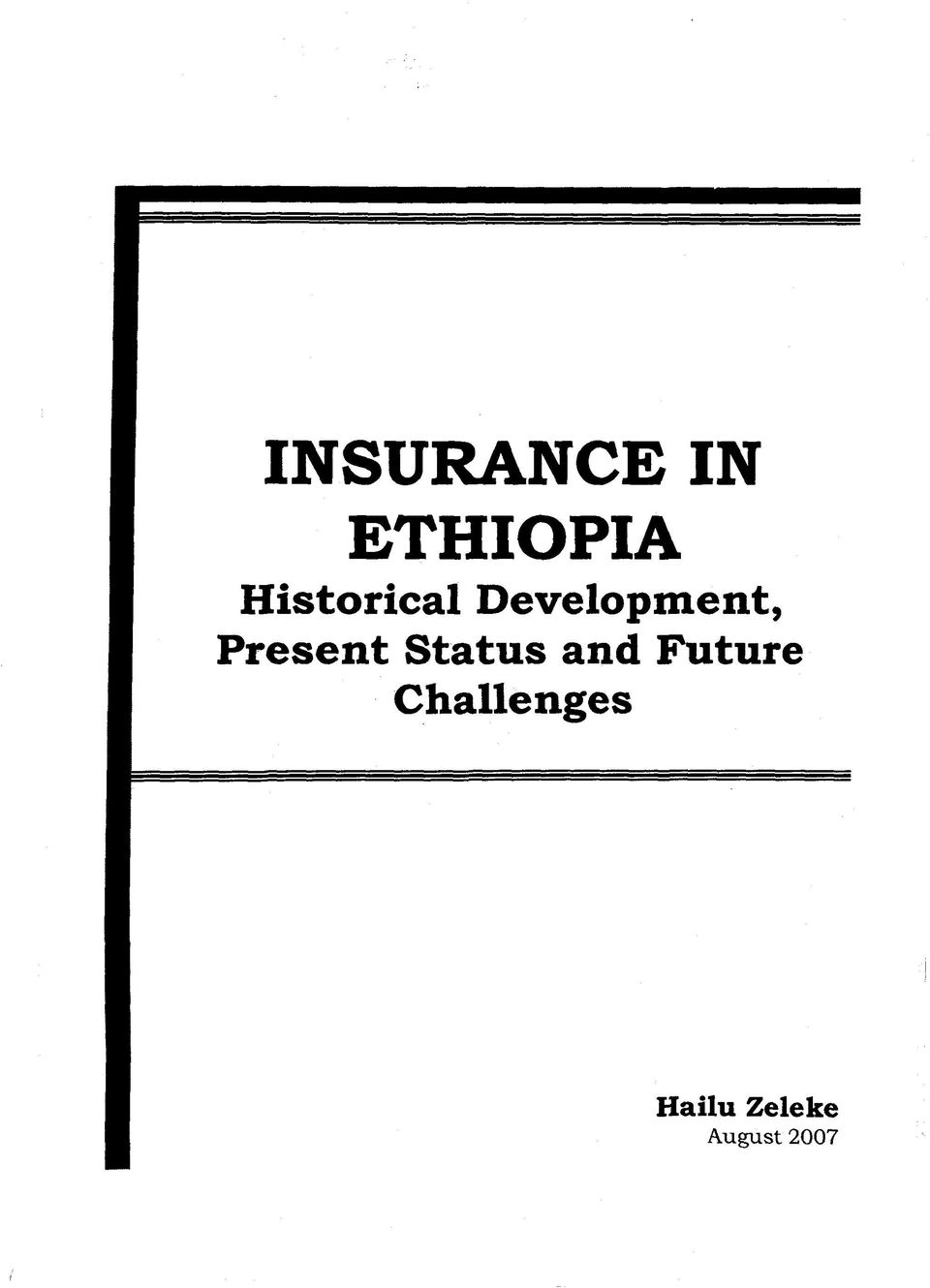 INSURANCE IN  Historical Development, Present Status and