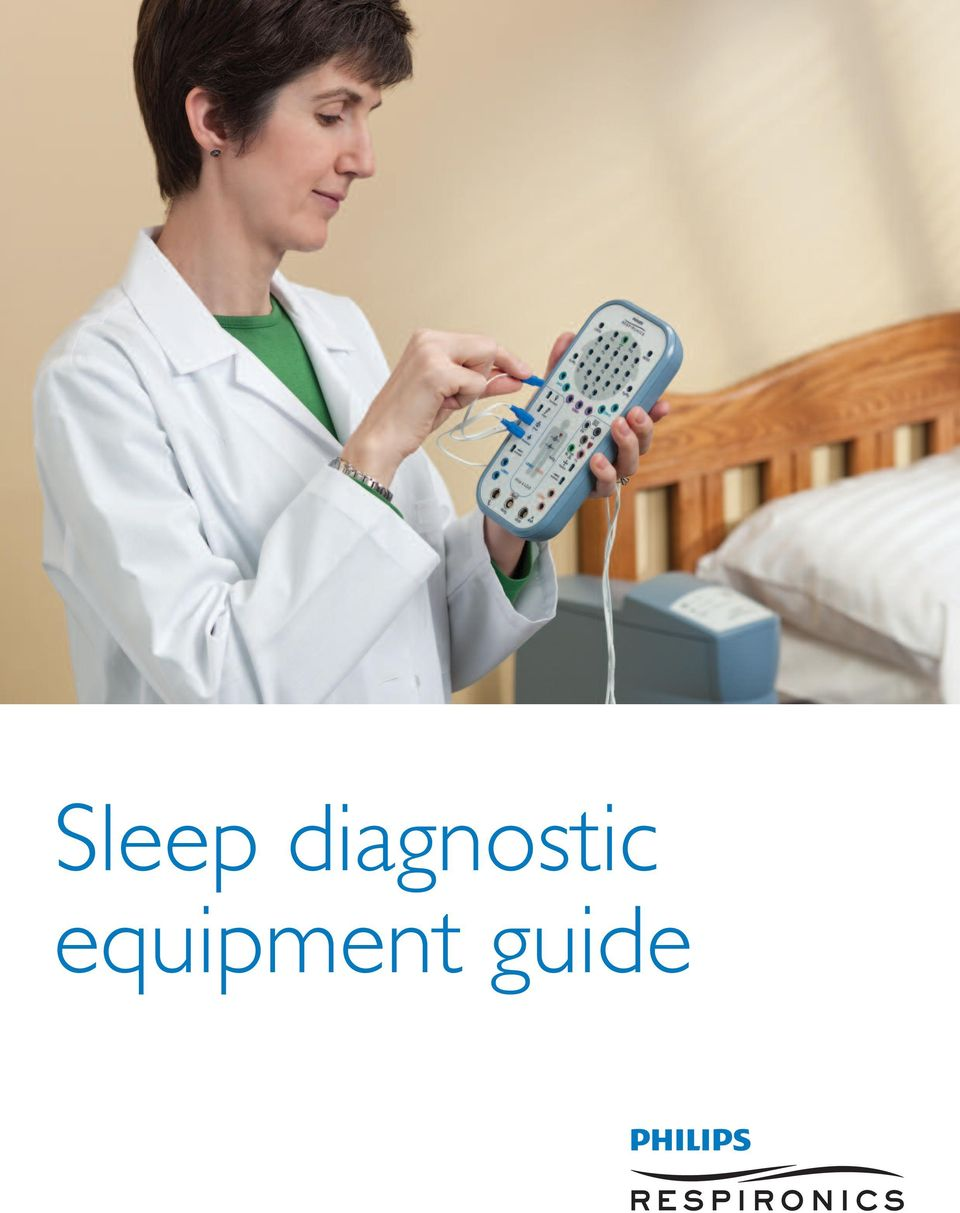 1 Sleep diagnostic equipment guide. 2 Contents In-lab sleep PSG systems  Page Alice 6 LDxS and LDxN sleep systems Alice LDE sleep system  Computers/monitors ...