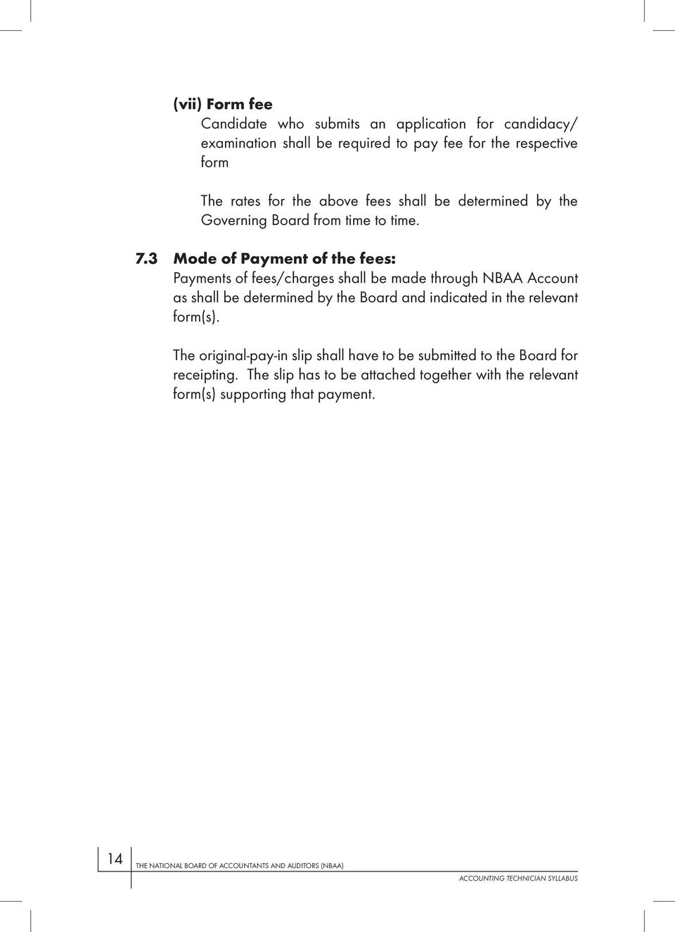 3 Mode of Payment of the fees: Payments of fees/charges shall be made
