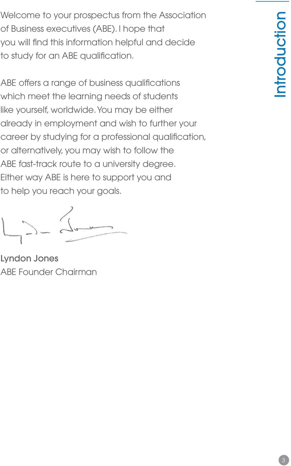 ABE offers a range of business qualifications which meet the learning needs  of students like yourself
