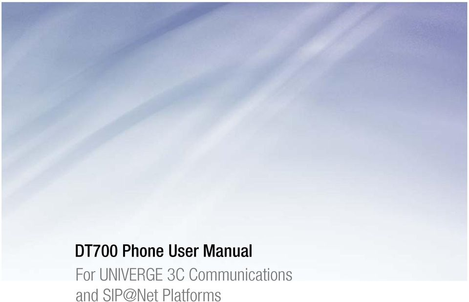 DT700 Phone User Manual For UNIVERGE 3C Communications and