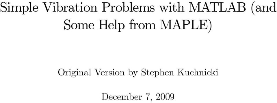 Simple Vibration Problems with MATLAB (and Some Help from MAPLE