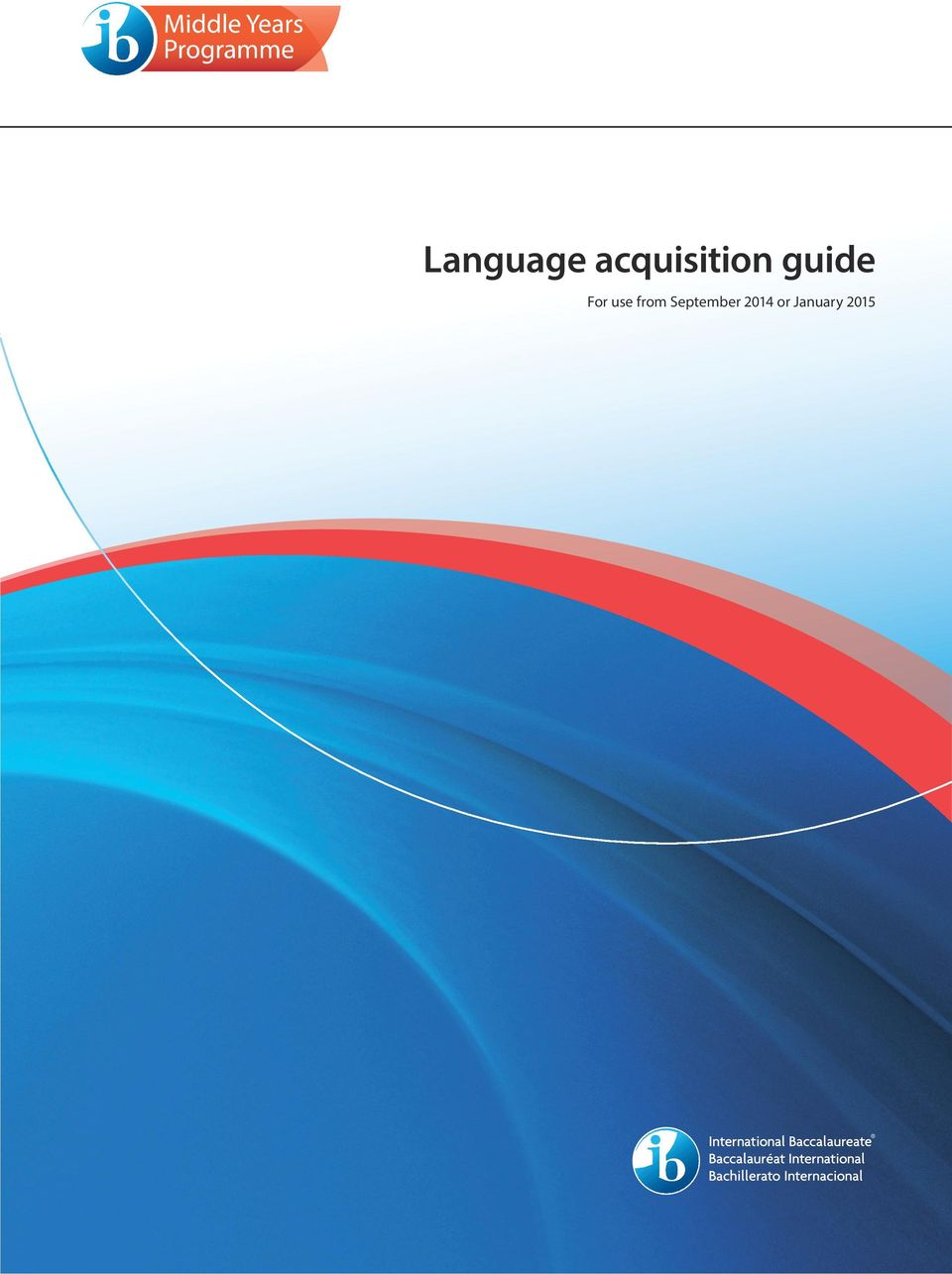 Language acquisition guide  For use from September 2014 or