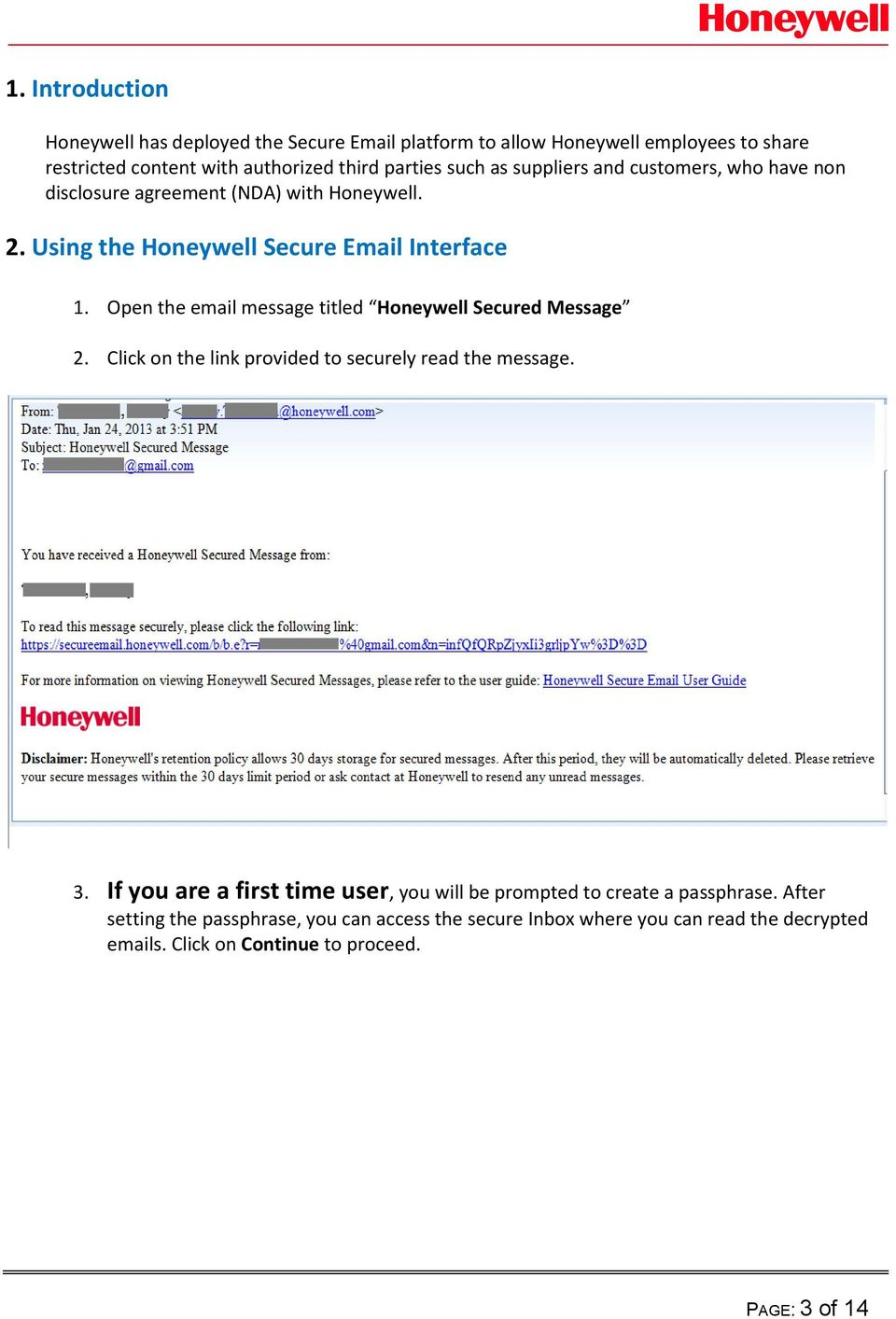 Open the email message titled Honeywell Secured Message 2. Click on the link provided to securely read the message. 3.