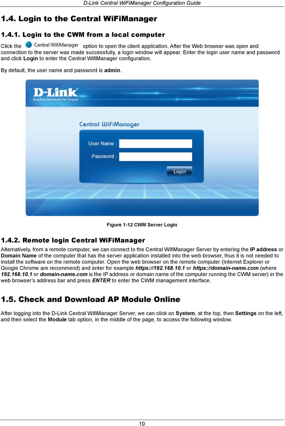 Enter the login user name and password and click Login to enter the Central WifiManager configuration. By default, the user name and password is admin. Figure 1-12
