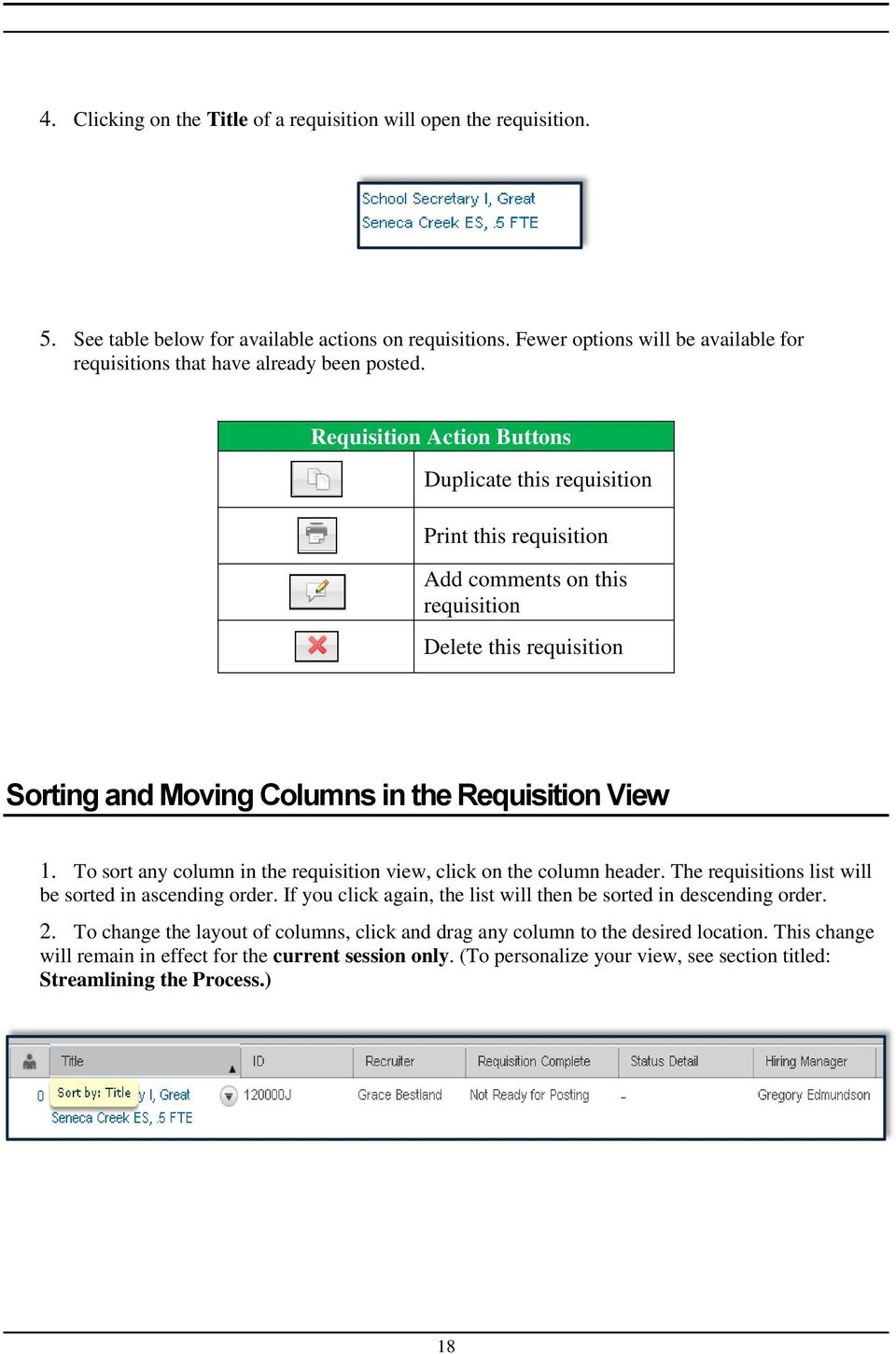 Requisition Action Buttons Duplicate this requisition Print this requisition Add comments on this requisition Delete this requisition Sorting and Moving Columns in the Requisition View 1.