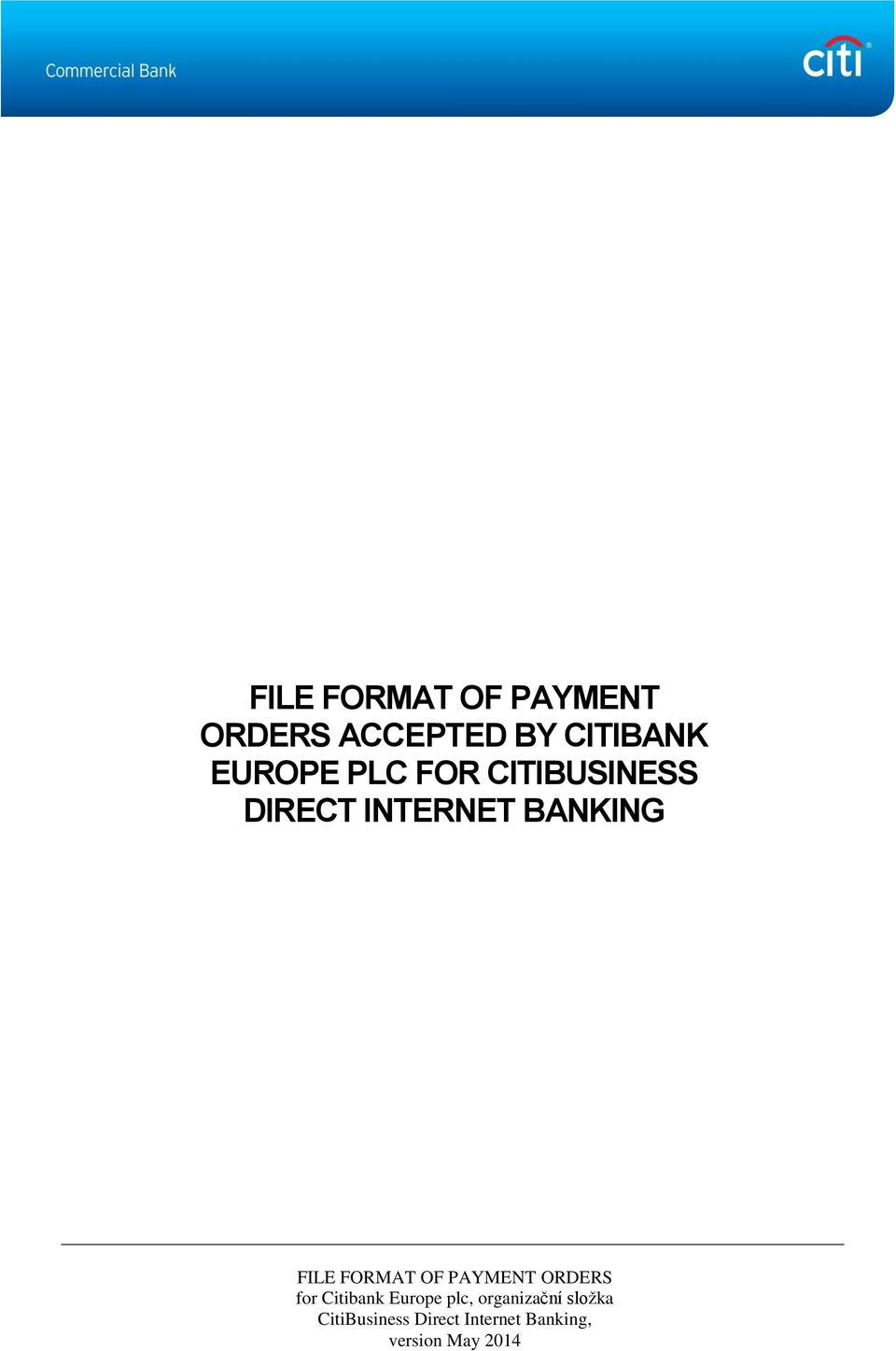 FILE FORMAT OF PAYMENT ORDERS ACCEPTED BY CITIBANK EUROPE
