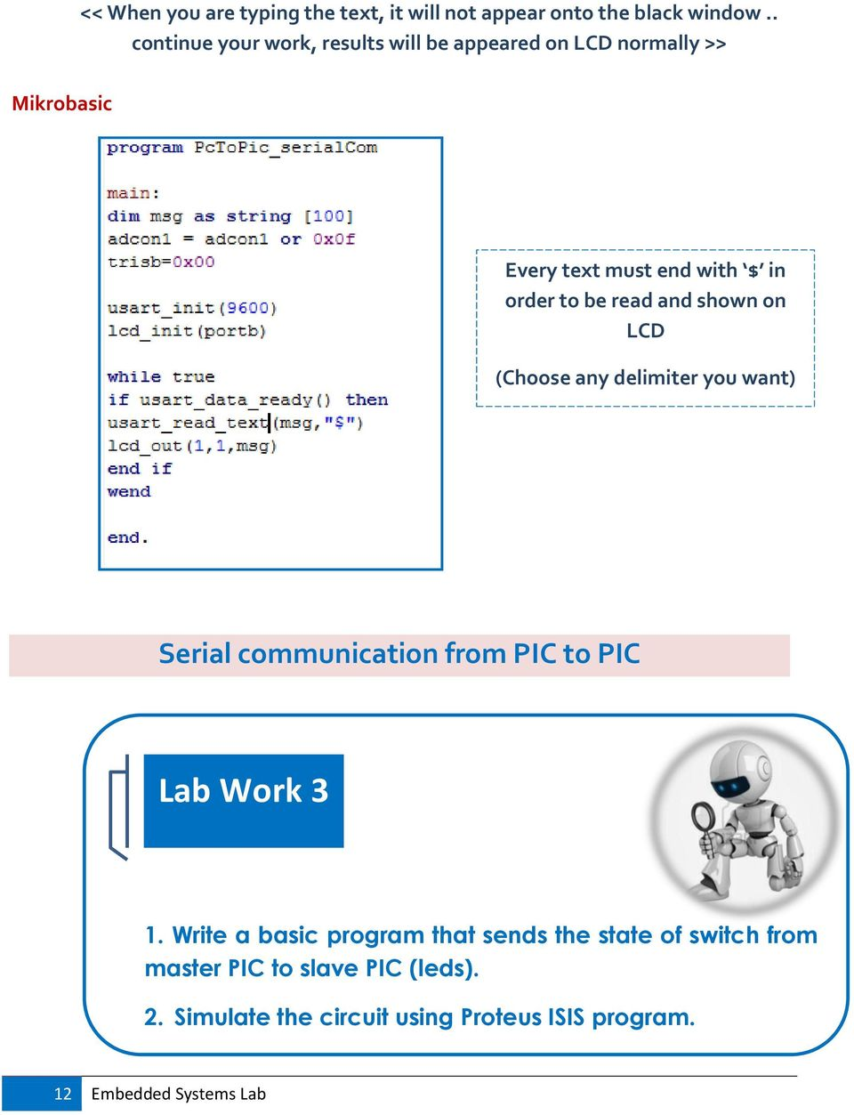 be read and shown on LCD (Choose any delimiter you want) Serial communication from PIC to PIC Lab Work 3 1.