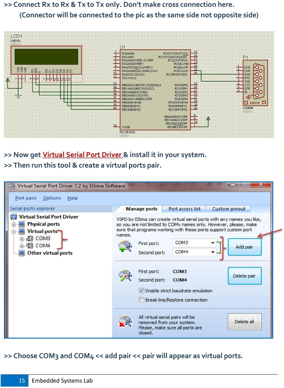 Virtual Serial Port Driver & install it in your system.