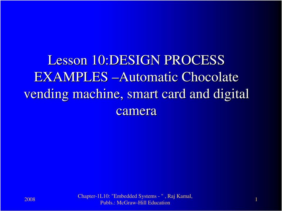 Lesson 10 Design Process Examples Automatic Chocolate Vending Machine Smart Card And Digital Camera Pdf Free Download