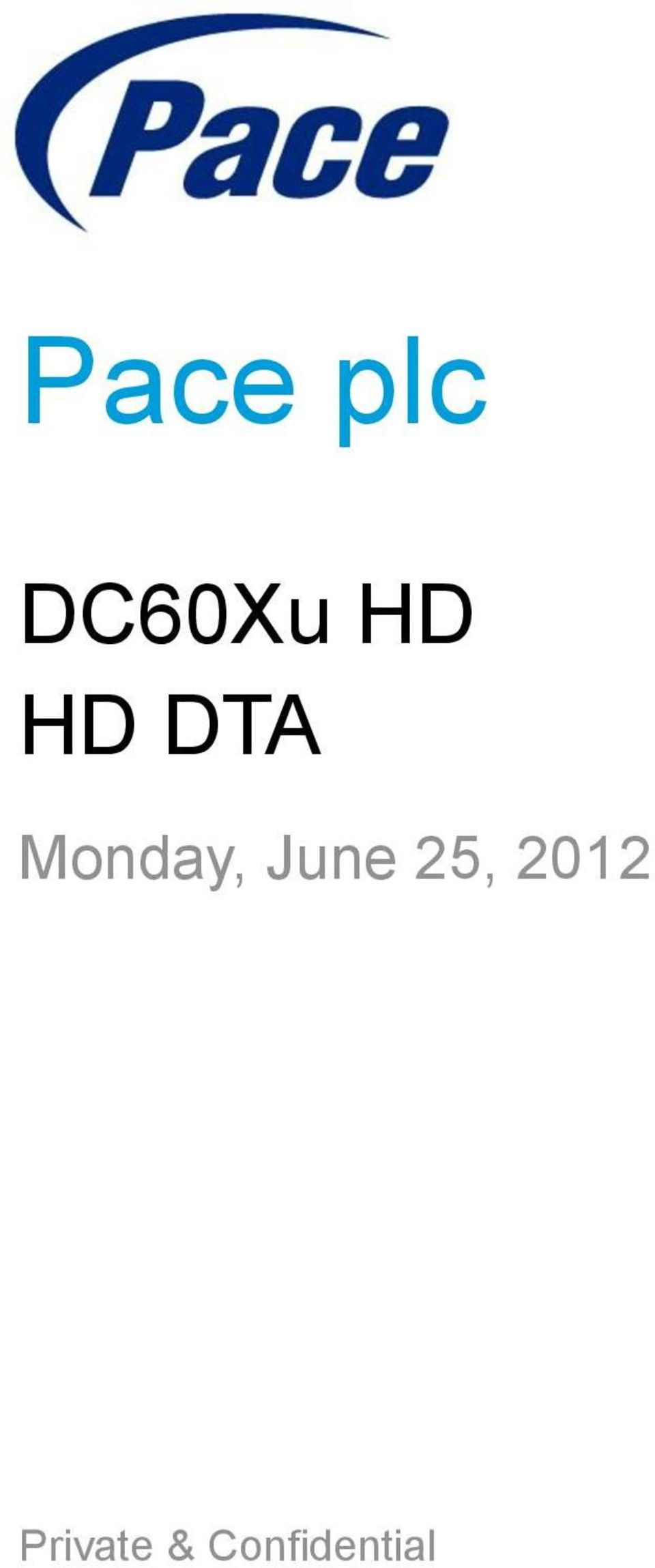 Pace plc  DC60Xu HD HD DTA  Monday, June 25, Private