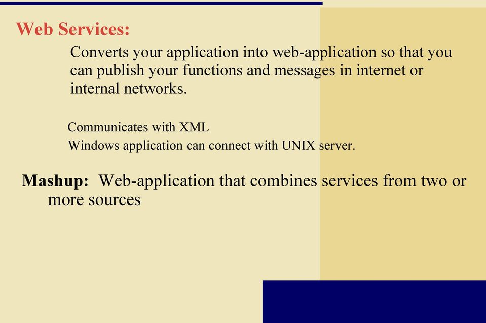 Communicates with XML Windows application can connect with UNIX server.