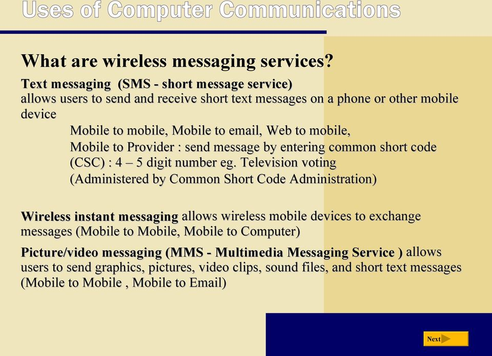 mobile, Mobile to Provider : send message by entering common short code (CSC) : 4 5 digit number eg.