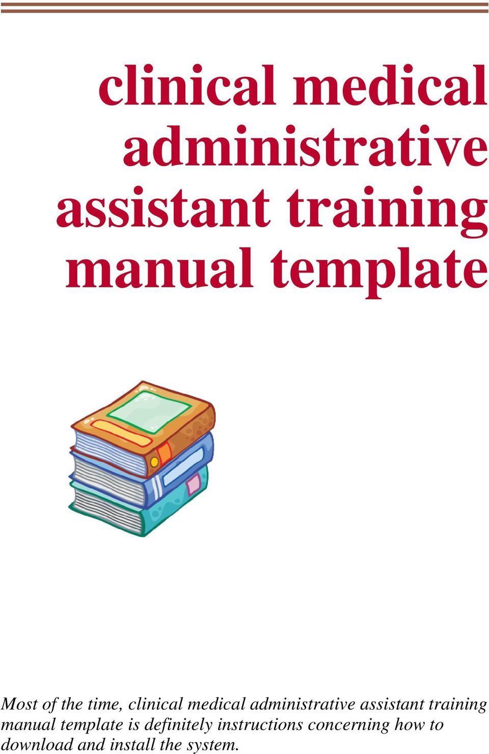 instructions concerning how to download and install the. 2 CLINICAL MEDICAL  ADMINISTRATIVE ASSISTANT ...