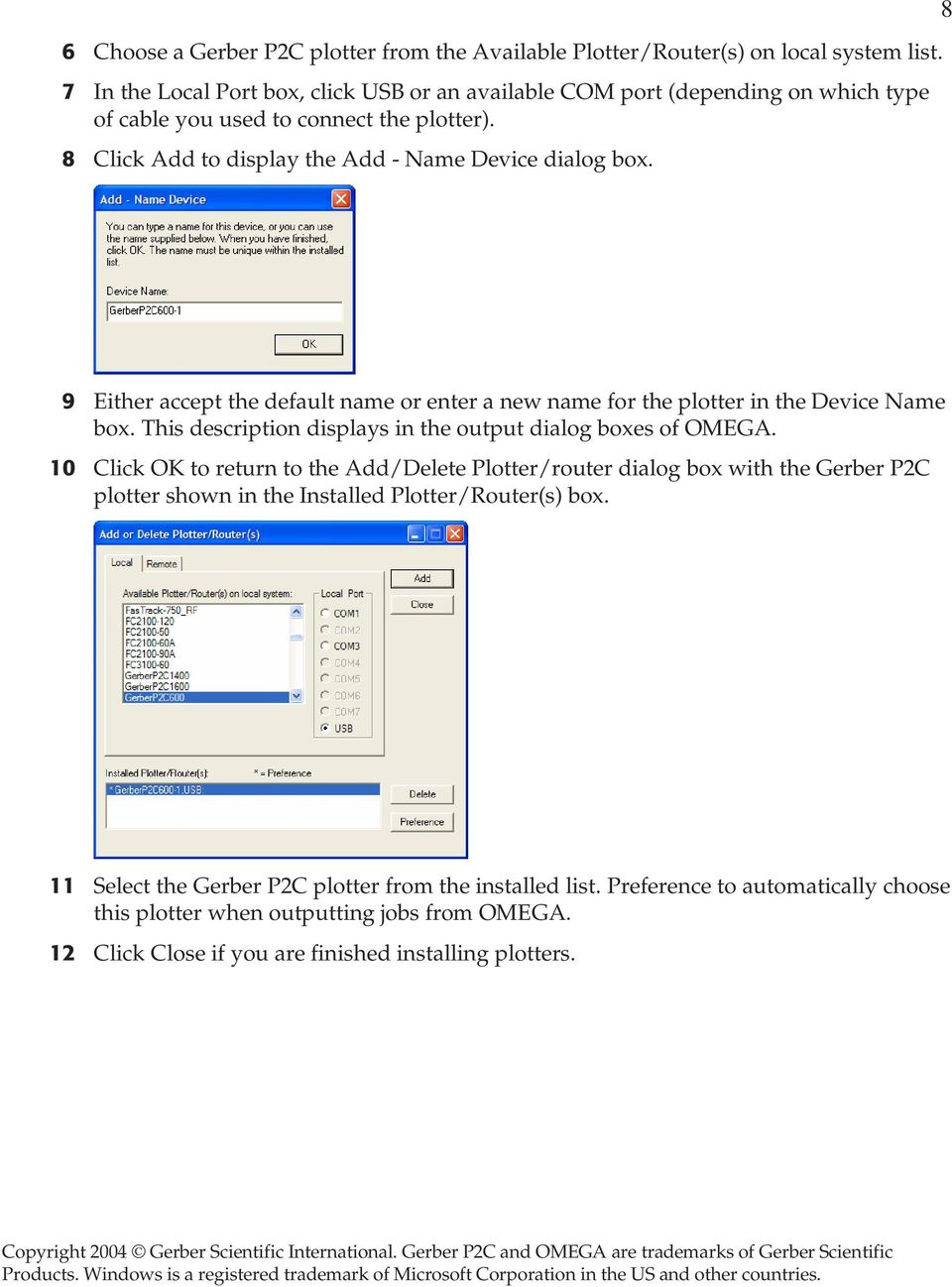 8 9 Either accept the default name or enter a new name for the plotter in the Device Name box. This description displays in the output dialog boxes of OMEGA.