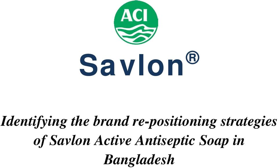 Savlon  Identifying the brand re-positioning strategies of