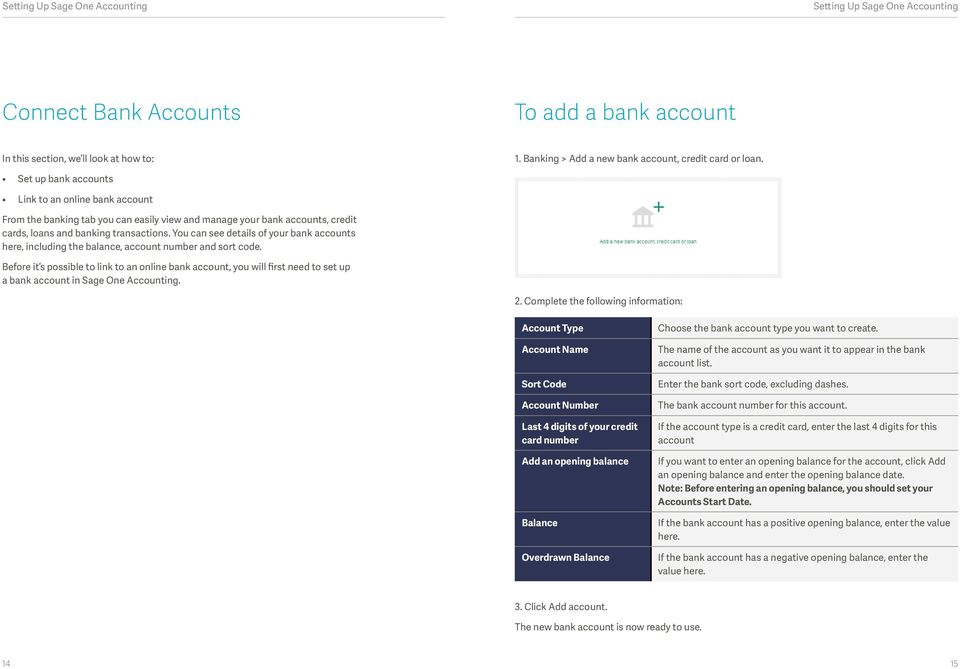 You can see details of your bank accounts here, including the balance, account number and sort code.
