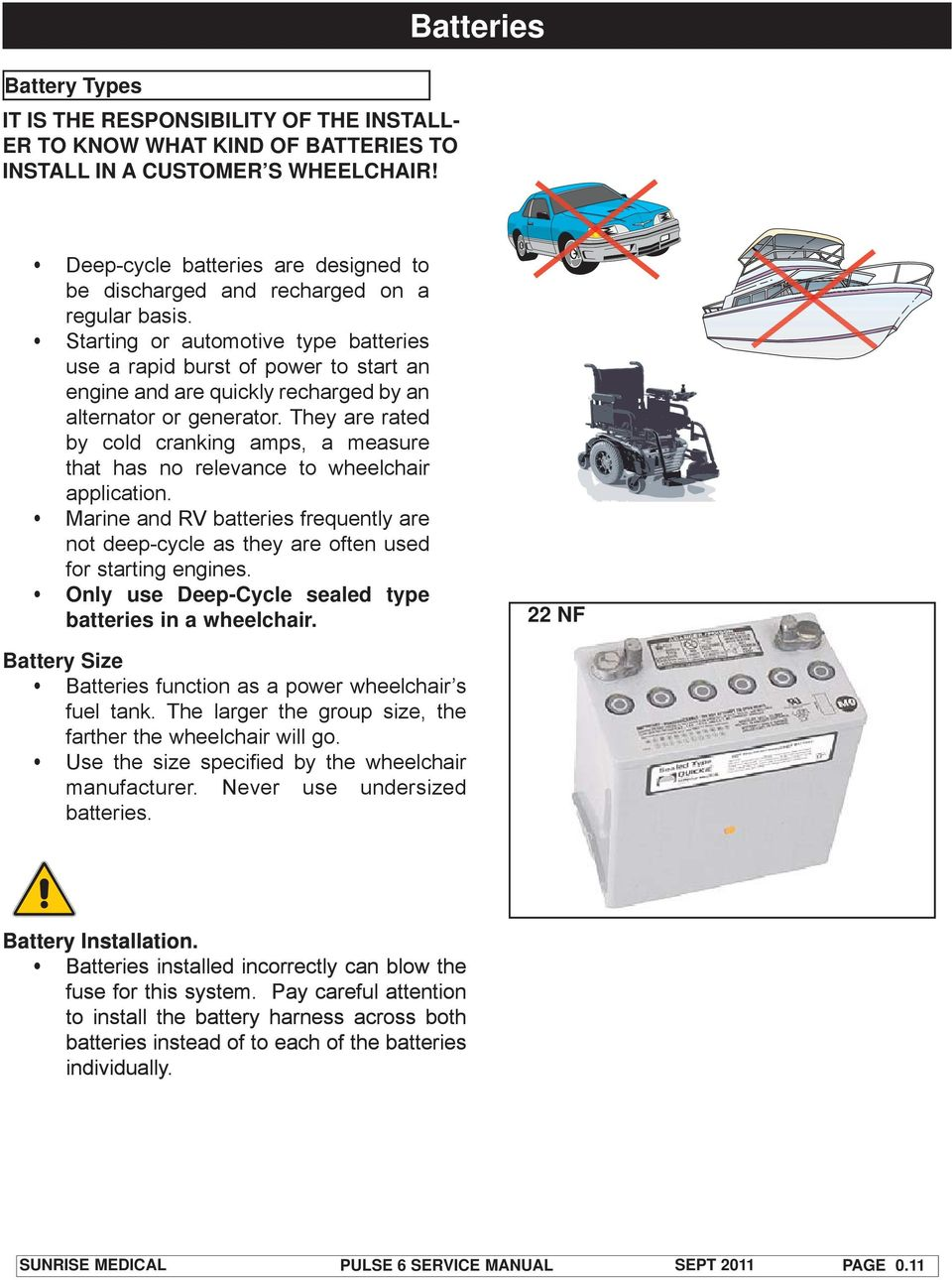 Quickie Pulse 6 Service Manual Pdf Wheelchair Joystick Controller Wiring Diagram Starting Or Automotive Type Batteries Use A Rapid Burst Of Power To Start An Engine And