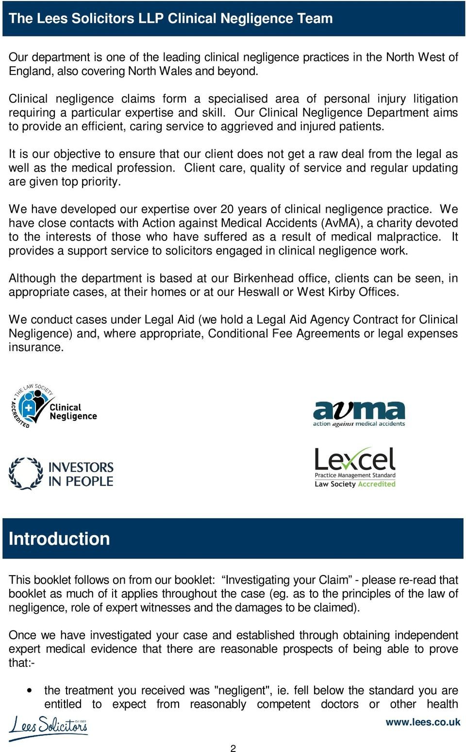 Our Clinical Negligence Department aims to provide an efficient, caring service to aggrieved and injured patients.