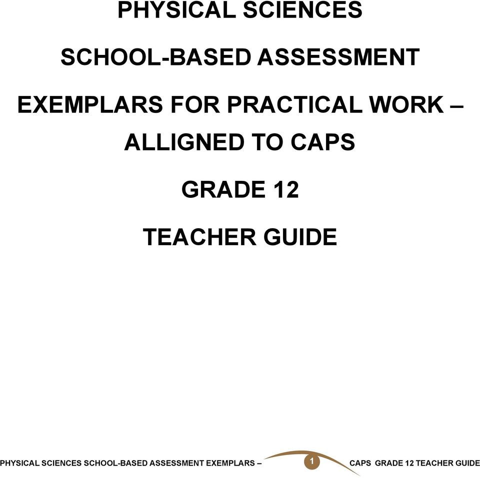 PHYSICAL SCIENCES SCHOOL-BASED ASSESSMENT EXEMPLARS CAPS GRADE 12