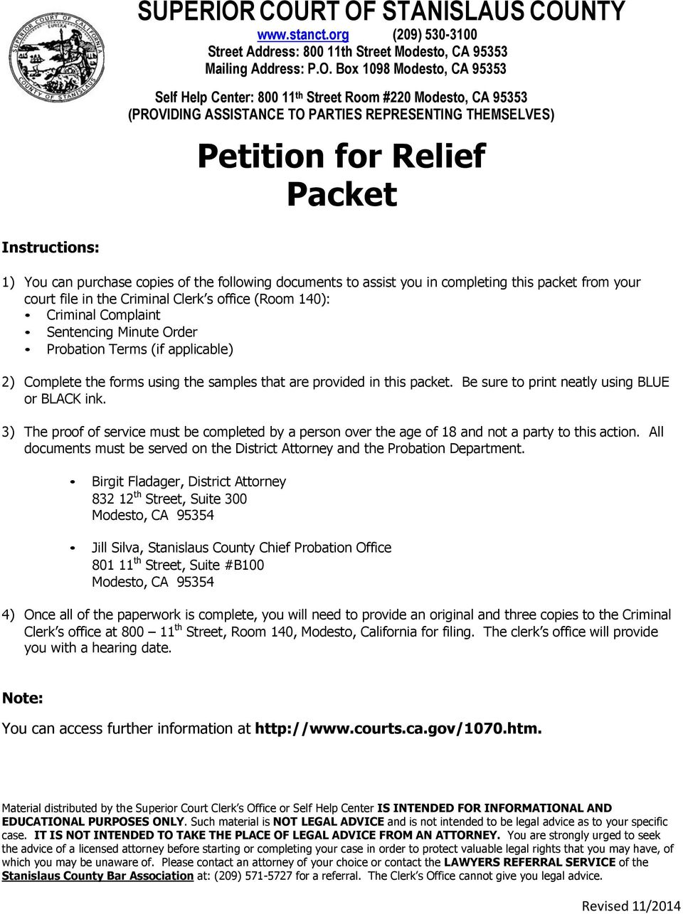 #220 Modesto, CA 95353 (PROVIDING ASSISTANCE TO PARTIES REPRESENTING THEMSELVES) Petition for Relief Packet Instructions: 1) You can purchase copies of the following documents to assist you in