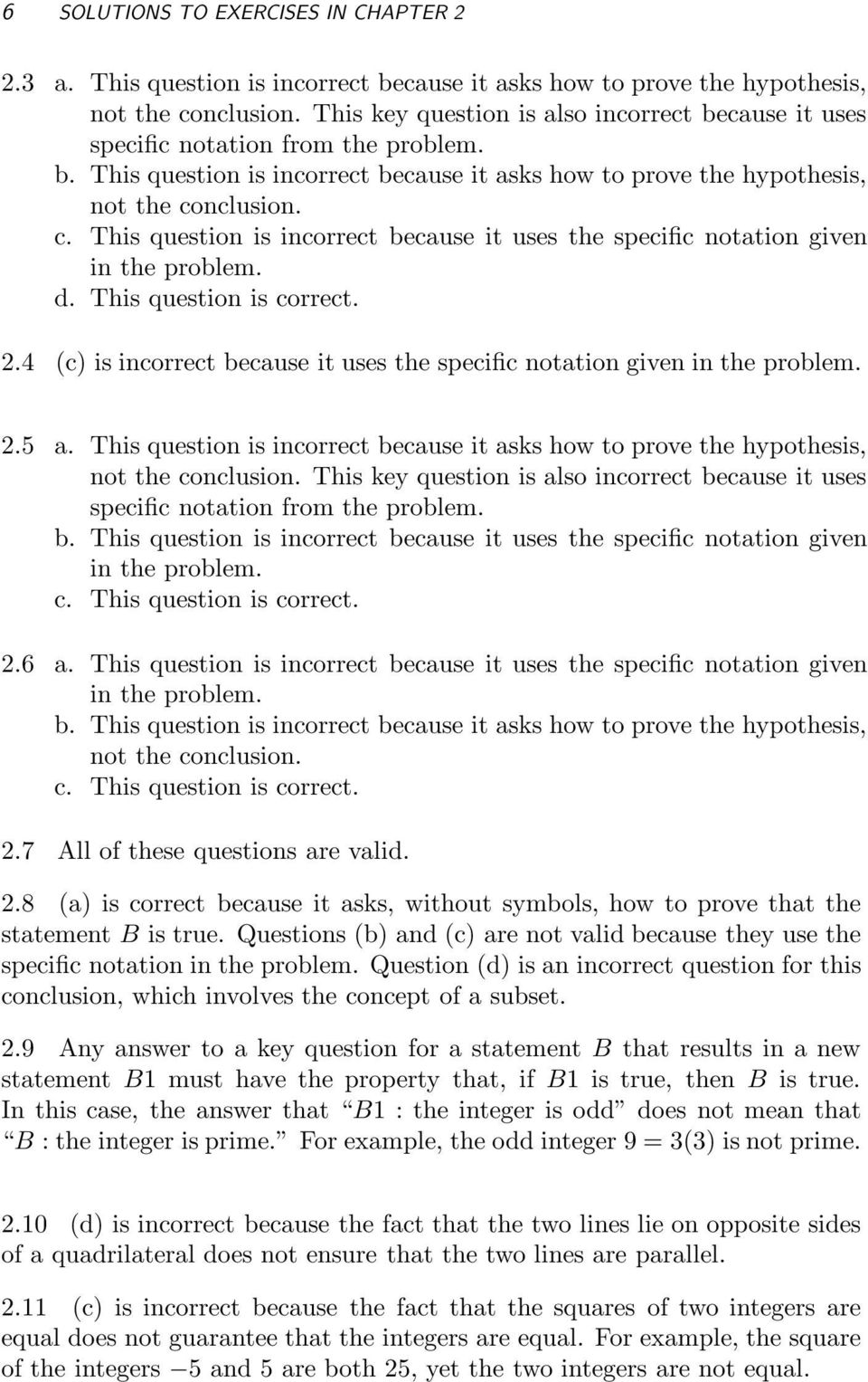 nclusion. c. This question is incorrect because it uses the specific  notation given in