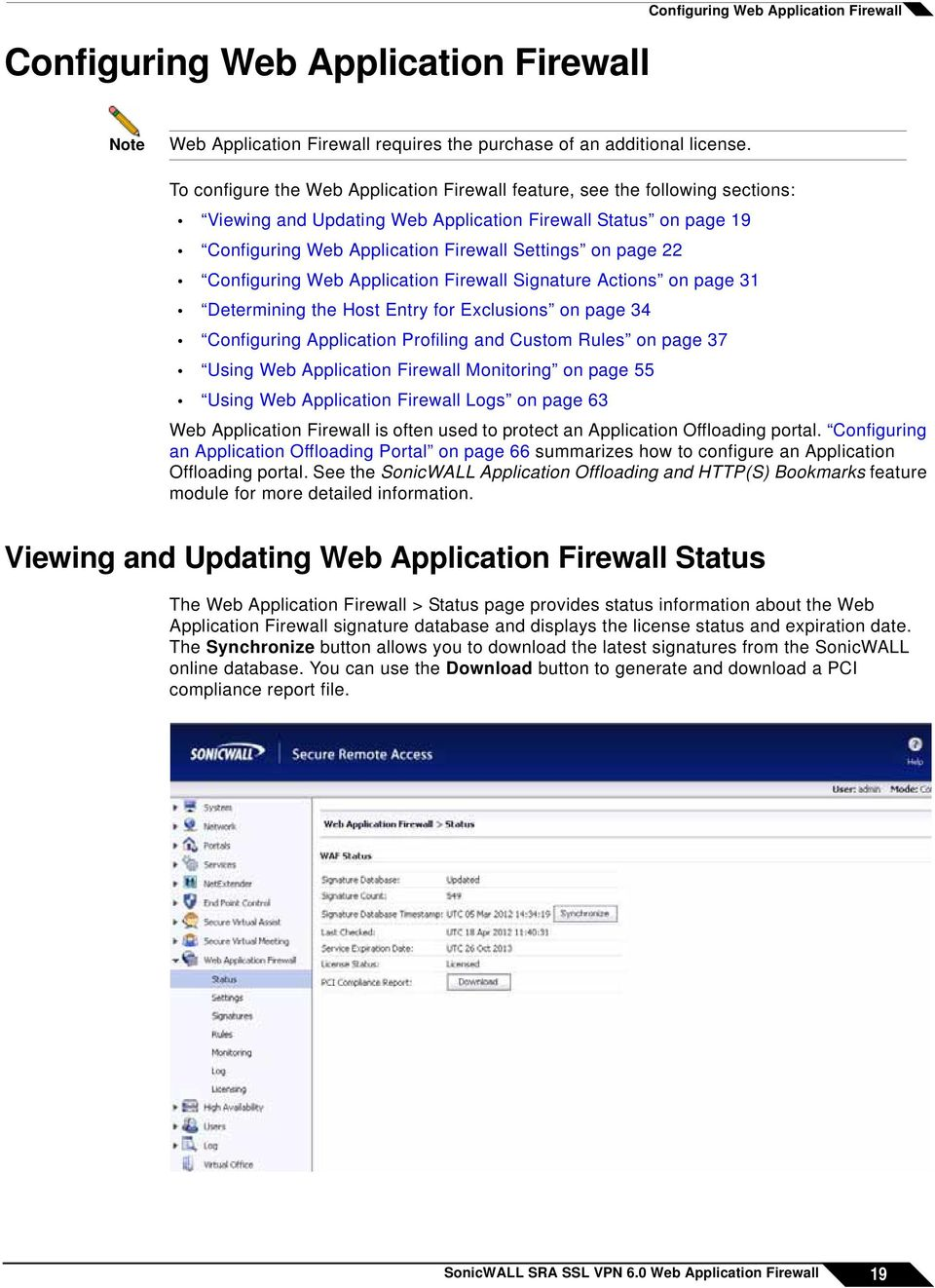 Configuring Web Application Firewall Signature Actions on page 31 Determining the Host Entry for Exclusions on page 34 Configuring Application Profiling and Custom Rules on page 37 Using Web