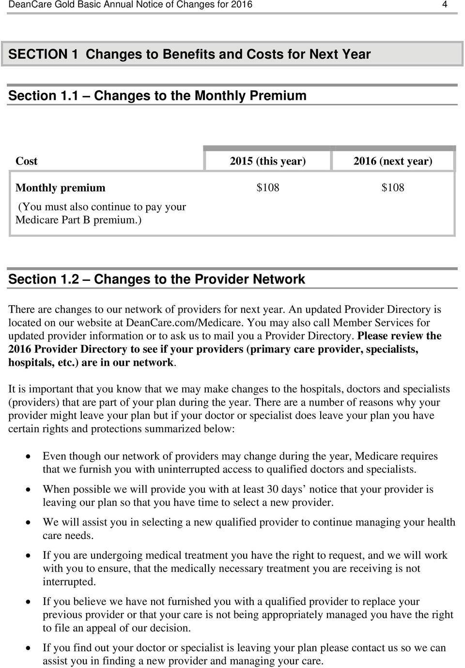 2 Changes to the Provider Network There are changes to our network of providers for next year. An updated Provider Directory is located on our website at DeanCare.com/Medicare.