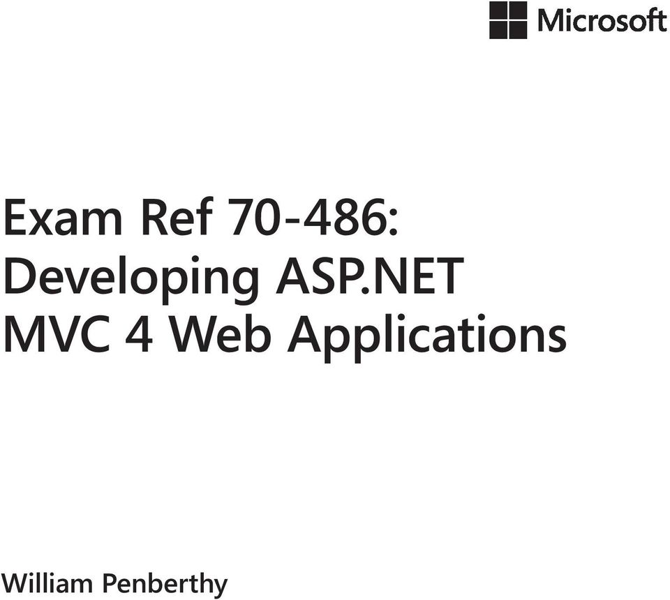 Exam Ref : Developing ASP NET MVC 4 Web Applications