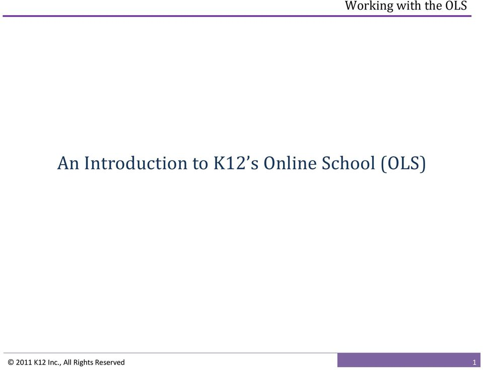 An Introduction to K12 s Online School (OLS) - PDF