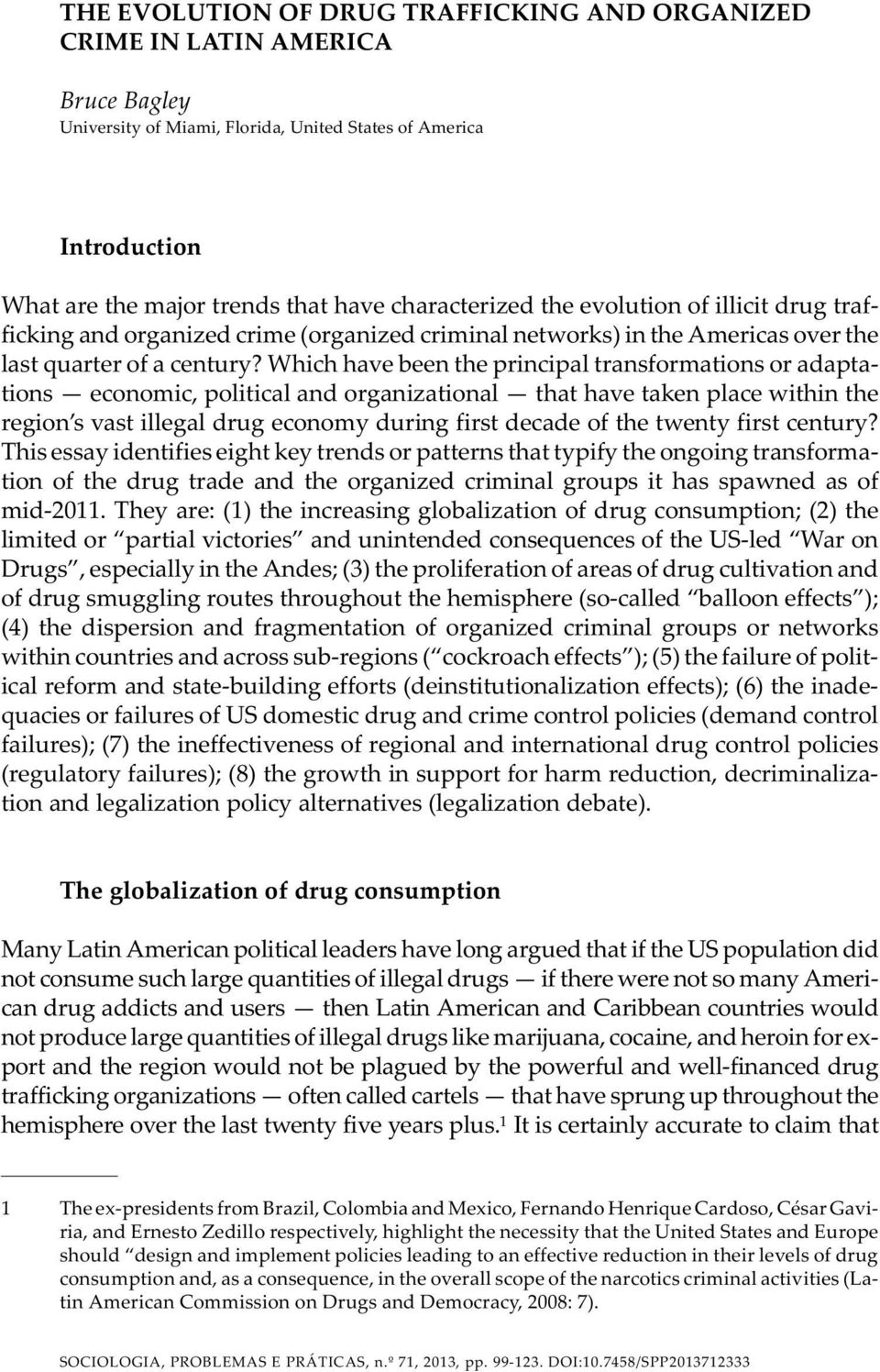 My First Day Of High School Essay Which Have Been The Principal Transformations Or Adaptations Economic  Political And Organizational That Have Taken Theme For English B Essay also English As A Global Language Essay The Evolution Of Drug Trafficking And Organized Crime In Latin  Argumentative Essay Thesis Example