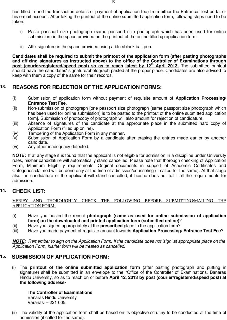 submission in the space provided on the printout of the online filled up application form