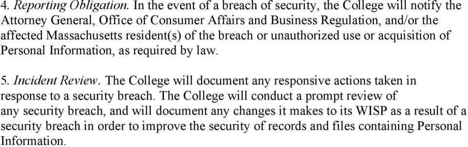 Massachusetts resident(s) of the breach or unauthorized use or acquisition of Personal Information, as required by law. 5. Incident Review.