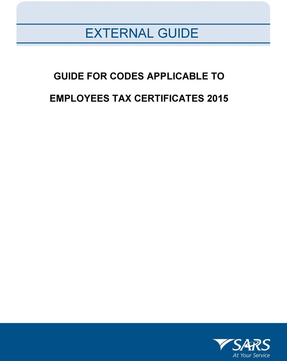 2 TABLE OF CONTENTS 1 PURPOSE 3 2 SCOPE 3 3 BACKGROUND OBLIGATIONS OF AN  EMPLOYER RELATING TO EMPLOYEE INCOME TAX CERTIFICATES 3 4 SOURCE CODES FROM  2015 ...