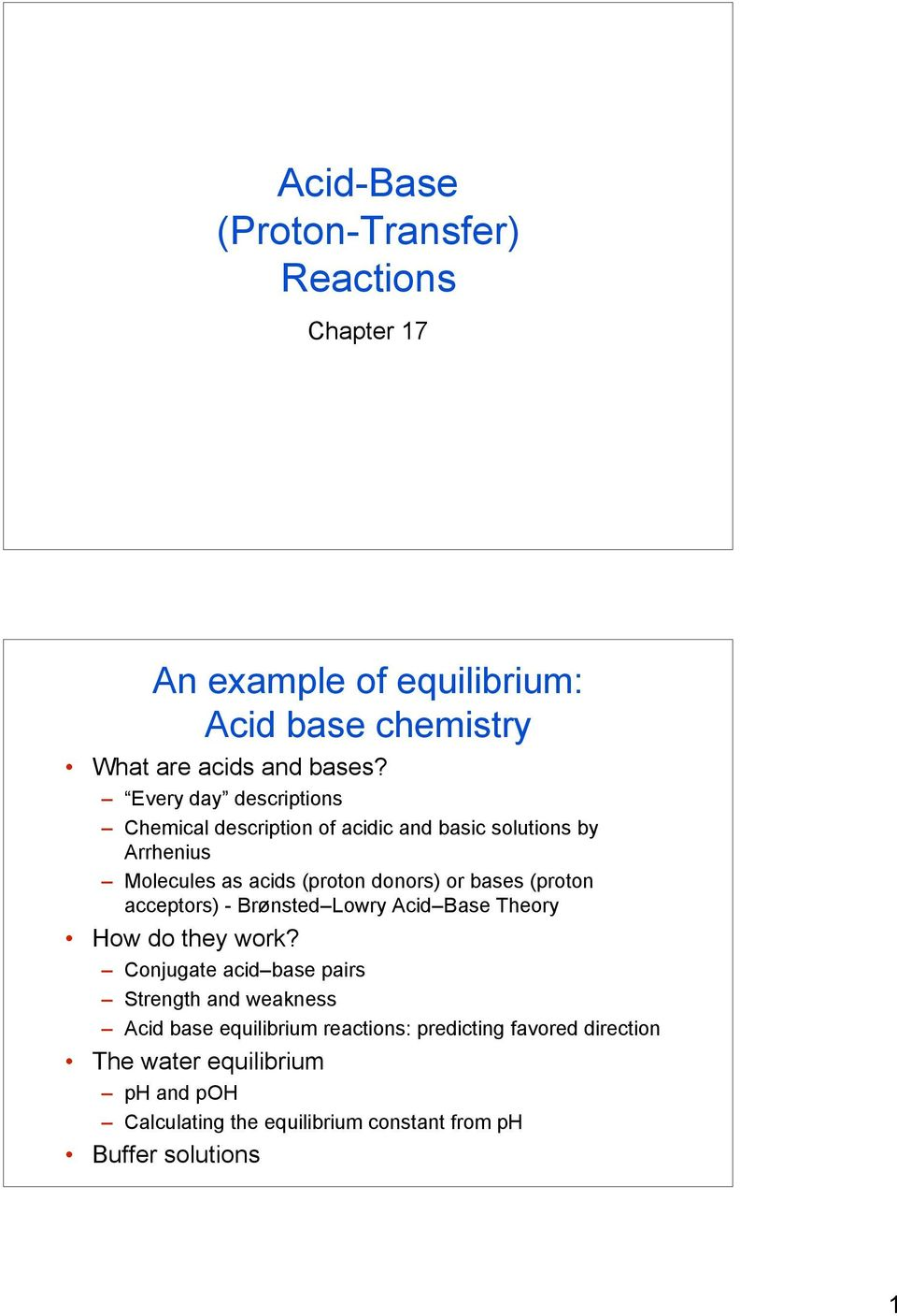 (proton acceptors) - Brønsted Lowry Acid Base Theory How do they work?