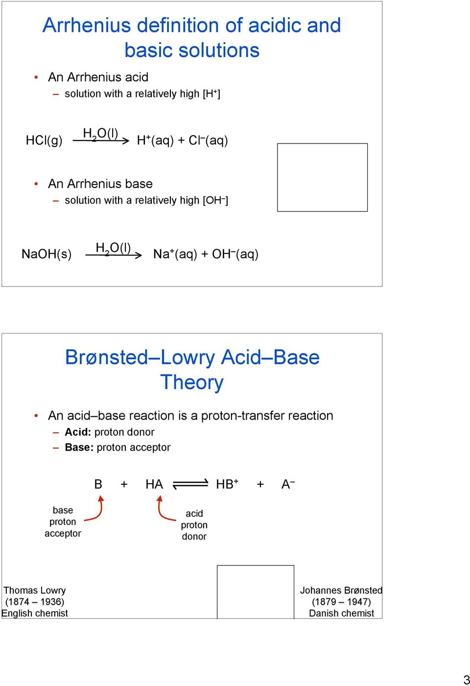 Acid Base Theory An acid base reaction is a proton-transfer reaction Acid: proton donor Base: proton acceptor B + HA HB + + A