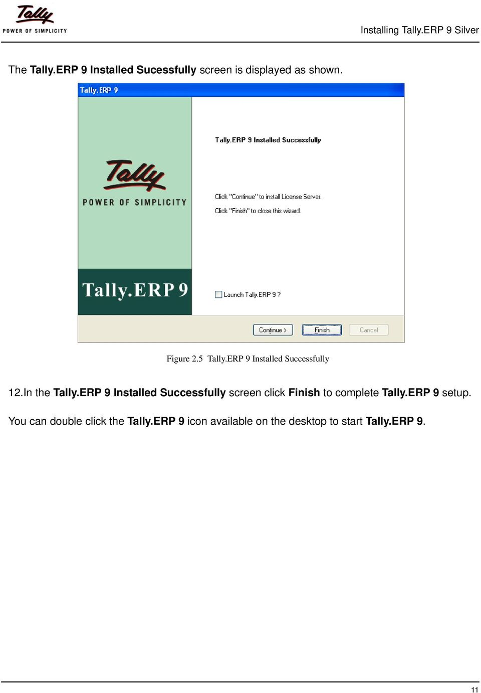ERP 9 Installed Successfully 12.In the Tally.