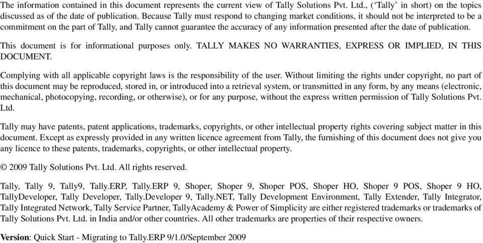 after the date of publication. This document is for informational purposes only. TALLY MAKES NO WARRANTIES, EXPRESS OR IMPLIED, IN THIS DOCUMENT.