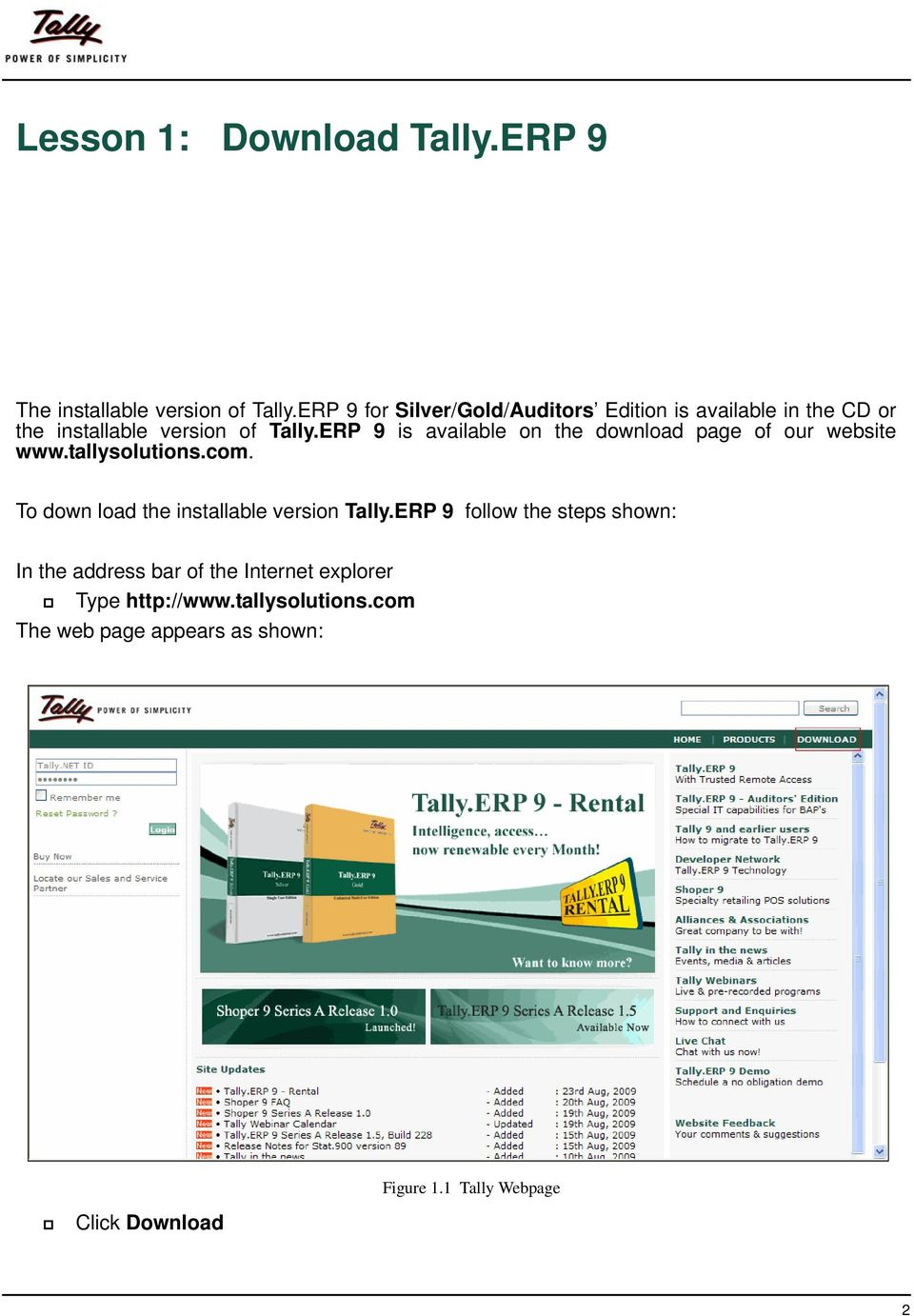 ERP 9 is available on the download page of our website www.tallysolutions.com.