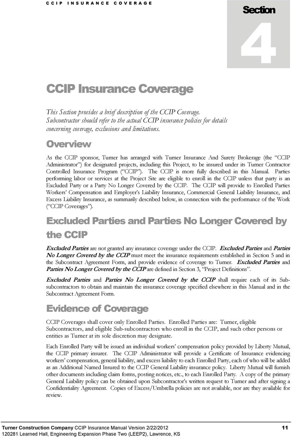 Overview As the CCIP sponsor, Turner has arranged with Turner Insurance And  Surety Brokerage (