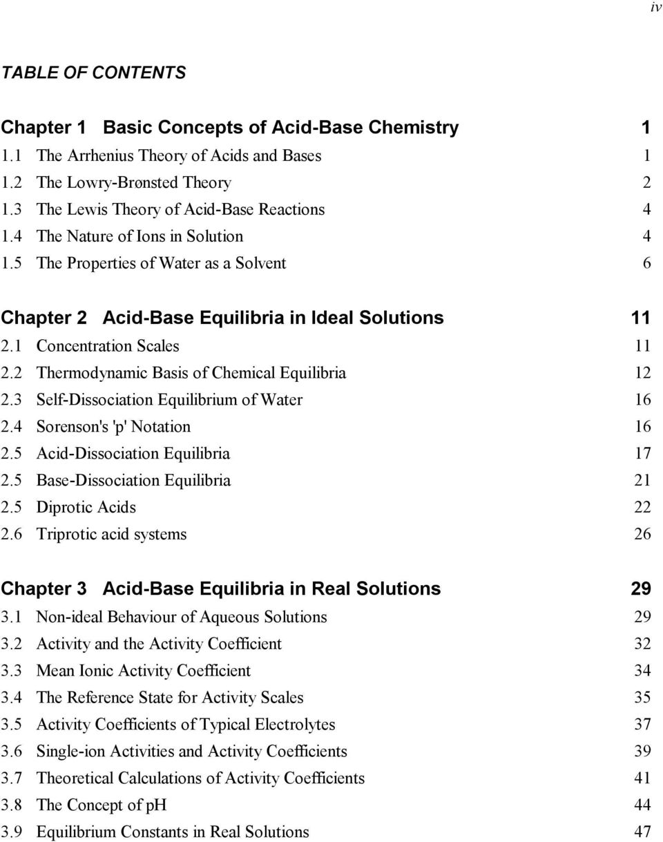 Thermodynamic Basis of Chemical Equilibria 1.3 Self-Dissociation Equilibrium of Water 16.4 Sorenson's 'p' Notation 16.5 Acid-Dissociation Equilibria 17.5 Base-Dissociation Equilibria 1.