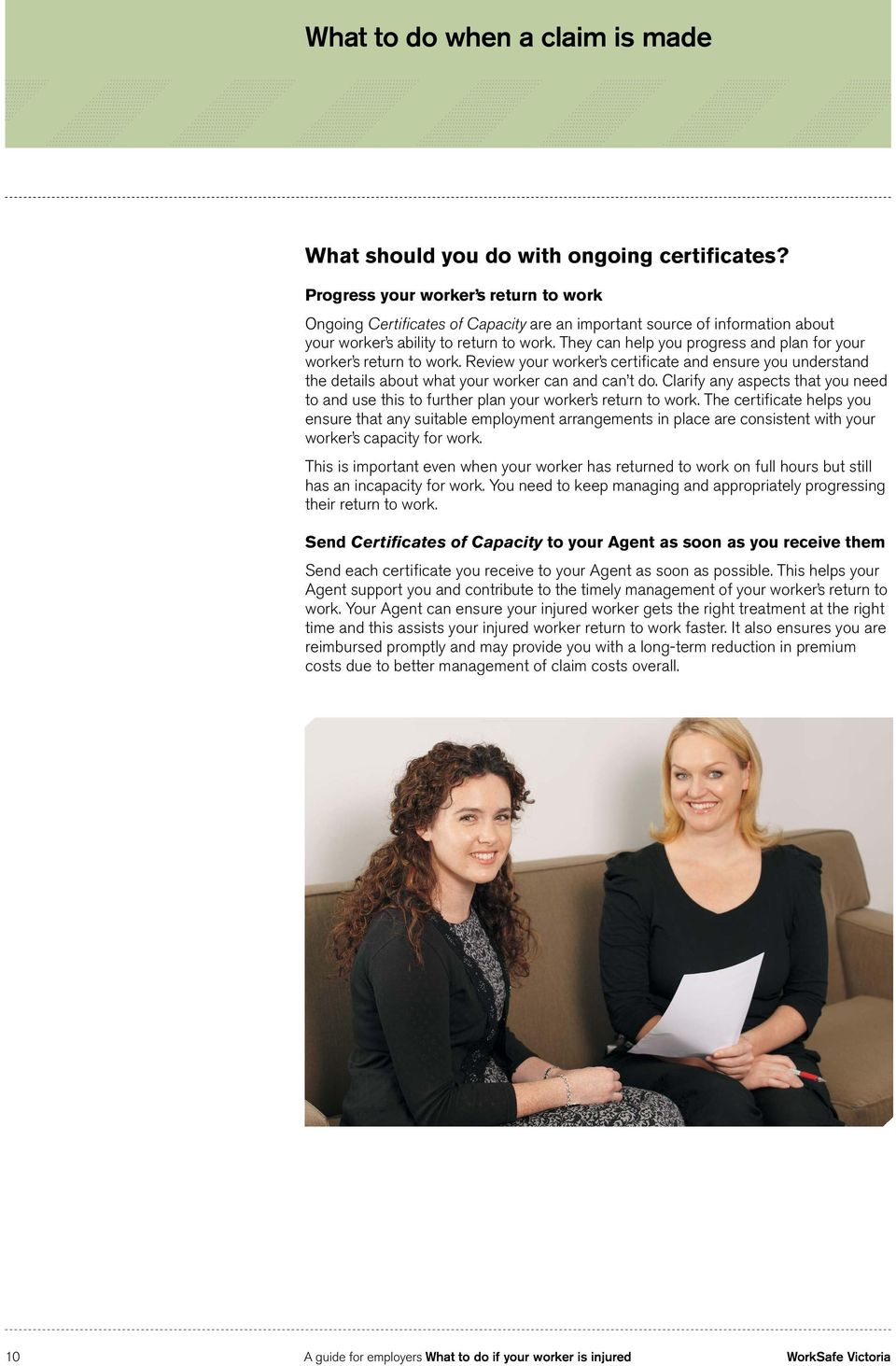 They can help you progress and plan for your worker s return to work. Review your worker s certificate and ensure you understand the details about what your worker can and can t do.