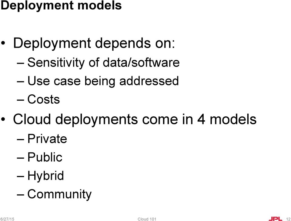 addressed Costs Cloud deployments come in 4