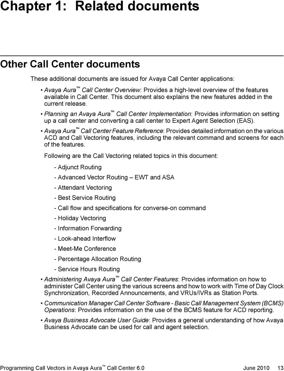 Planning an Avaya Aura Call Center Implementation: Provides information on  setting up a call center