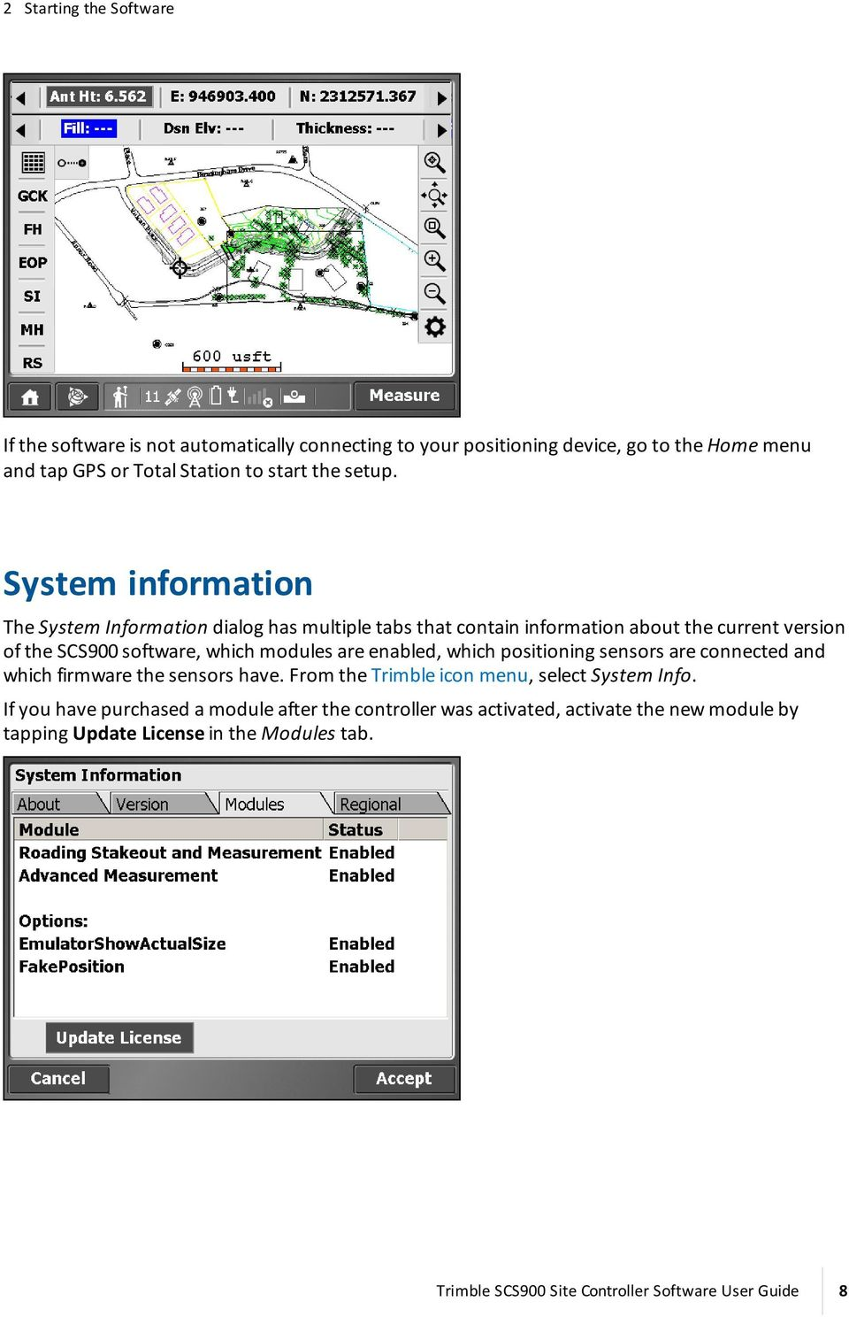 System information The System Information dialog has multiple tabs that  contain information about the current version