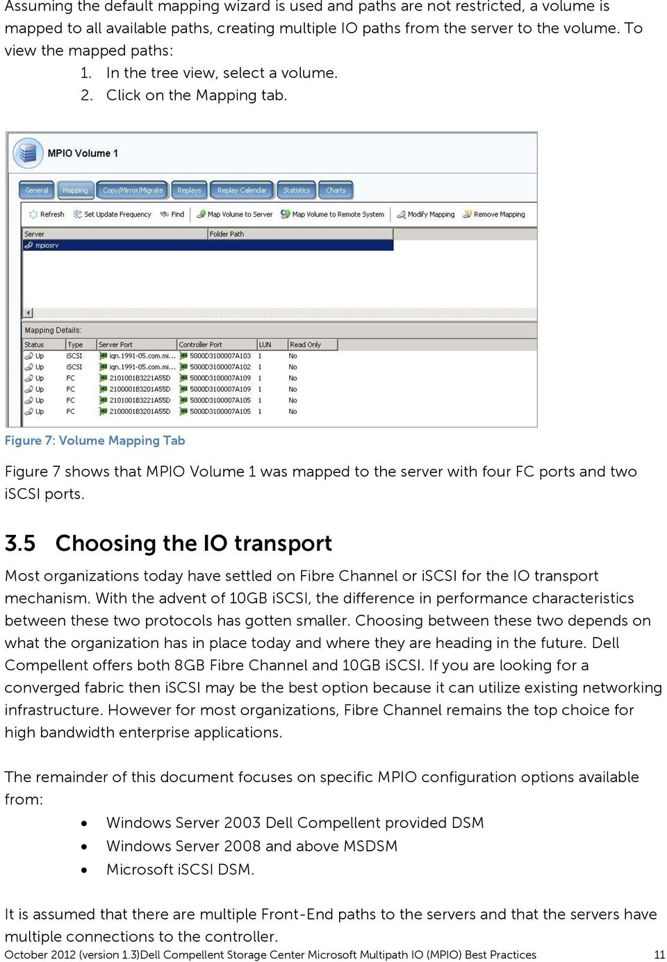 Figure 7: Volume Mapping Tab Figure 7 shows that MPIO Volume 1 was mapped to the server with four FC ports and two iscsi ports. 3.