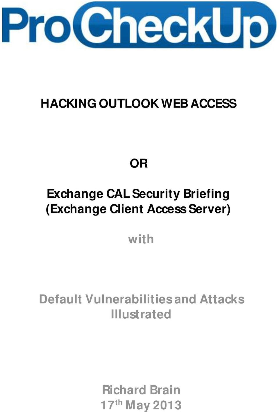 HACKING OUTLOOK WEB ACCESS  Exchange CAL Security Briefing
