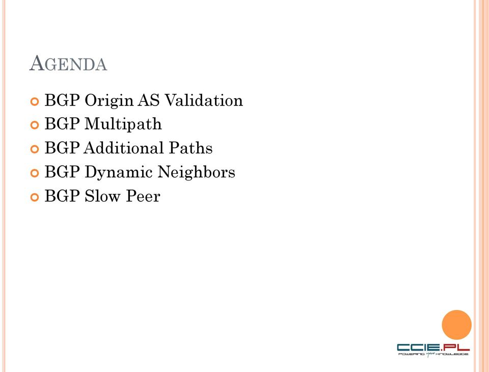 BGP FORGOTTEN BUT USEFUL FEATURES  Piotr Wojciechowski (CCIE
